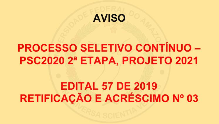 Aviso de Retificação e Acréscimo PSC - Edital 57/2019